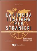 La lingua italiana per stranieri. Corso medio. Esercizi e test by Katerin Katerinov