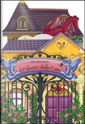 Il palazzo delle fate. Ediz. illustrata by Alessandra Bedin