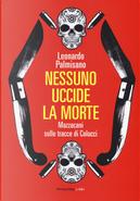Nessuno uccide la morte by Leonardo Palmisano