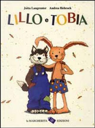 Lillo e Tobia by Jutta Langreuter, Hebrock Andrea