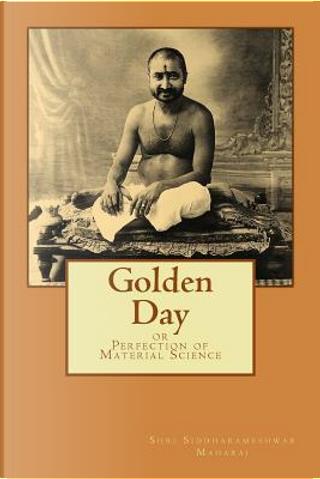 Golden Day by Shri Siddharameshwar Maharaj