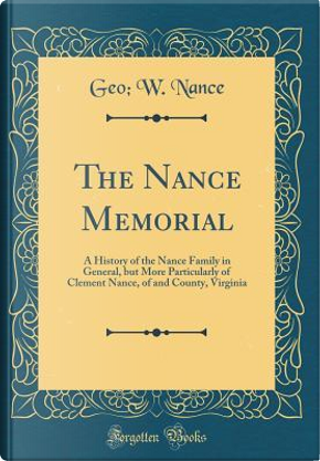 The Nance Memorial by Geo W. Nance