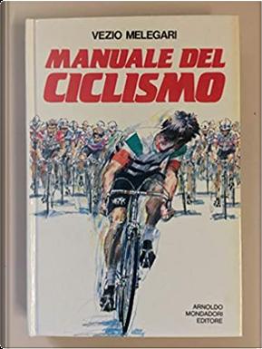 Manuale del ciclismo by Vezio Melegari