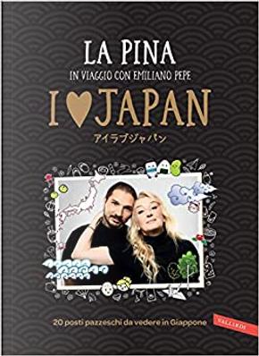 I Love Japan by La Pina