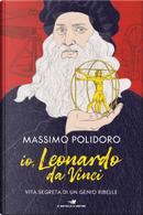 Io, Leonardo da Vinci by Massimo Polidoro