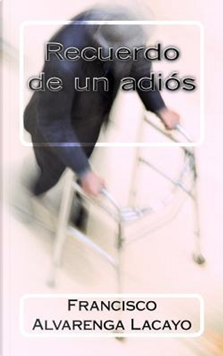 Recuerdo de un adiós by Francisco Alvarenga Lacayo