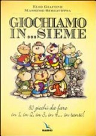 Giochiamo in...sieme by Elio Giacone, Massimo Schiavetta