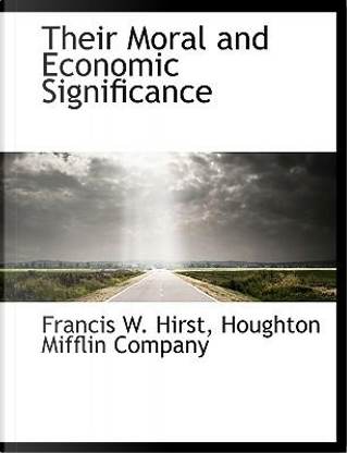 Their Moral and Economic Significance by Houghton Mifflin company