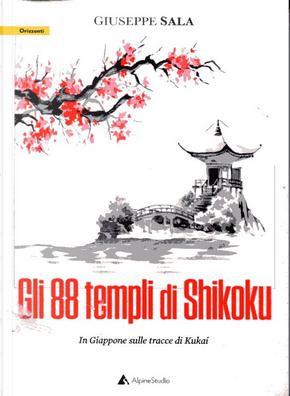 Gli 88 templi di Shikoku by Giuseppe Sala