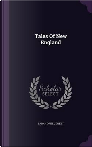 Tales of New England by Sarah Orne Jewett