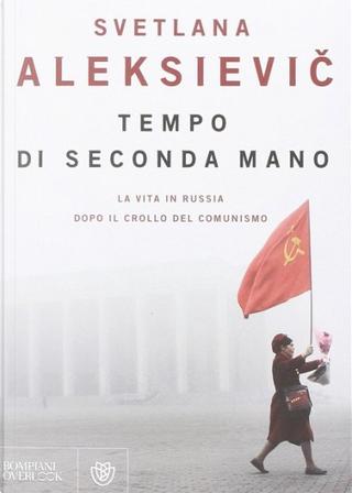 Tempo di seconda mano by Svetlana Aleksievič