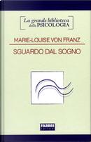 Sguardo dal sogno by Marie-Louise von Franz