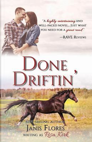 Done Driftin' by Janis Flores