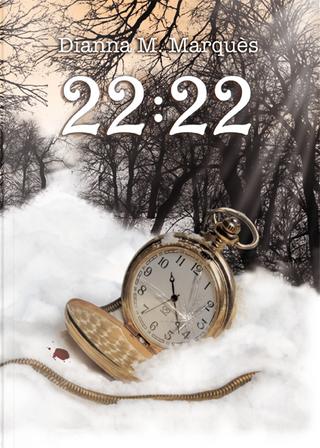 22:22 by Dianna M. Marquès
