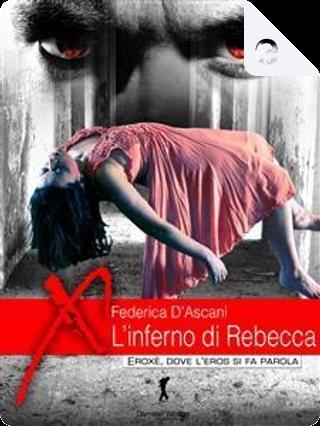 L'inferno di Rebecca by Federica D'Ascani