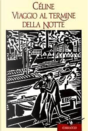 Viaggio al termine della notte by Louis-Ferdinand Céline