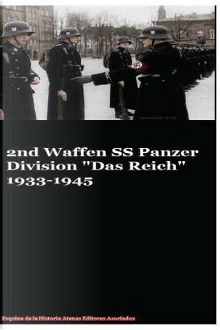 2nd Waffen Ss Panzer Division Das Reich 1933-1945 by Gustavo Uruena