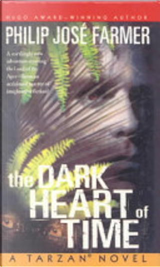 The Dark Heart of Time by Philip José Farmer