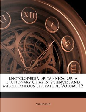 Encyclopaedia Britannica by ANONYMOUS