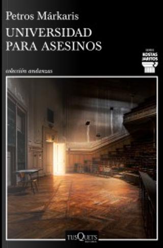 Universidad para asesinos by Petros Markaris
