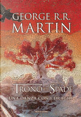 Il Trono di Spade. Libro 5: Una danza per i draghi by George R.R. Martin