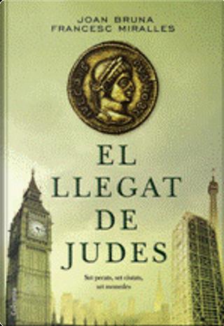 El Llegat de Judes by Francesc Miralles, Joan Bruna