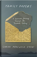 Family Papers by Sarah Abrevaya Stein