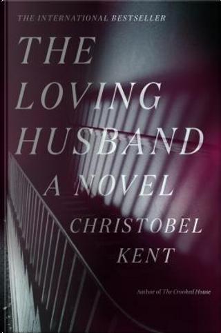 The Loving Husband by Christobel Kent