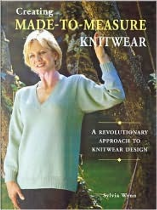 Creating Made-to-Measure Knitwear by Sylvia Wynn