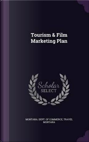 Tourism & Film Marketing Plan by Travel Montana