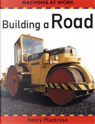 Building a Road by Henry Arthur Pluckrose
