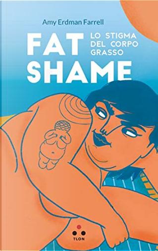 Fat shame by Amy Erdman Farrell