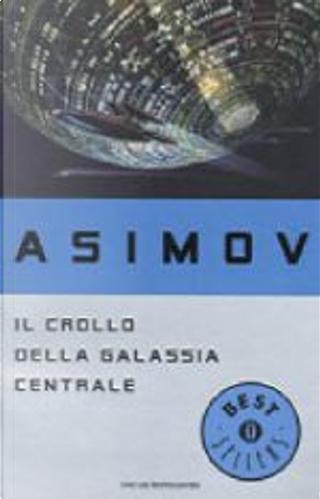 Il crollo della Galassia centrale by Isaac Asimov