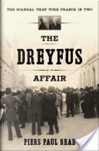 The Dreyfus Affair by Piers Paul Read