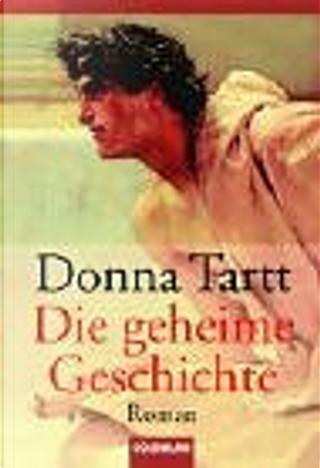 Die geheime Geschichte. by Donna Tartt, Rainer Schmidt