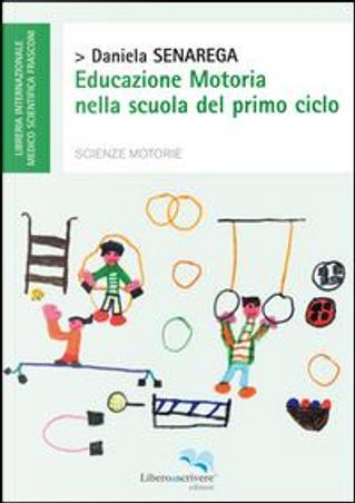 Educazione motoria nella scuola del primo ciclo by Daniela Senarega