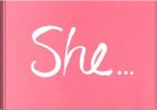 She... by Jenica Wilkie, Kobi Yamada, Steve Potter