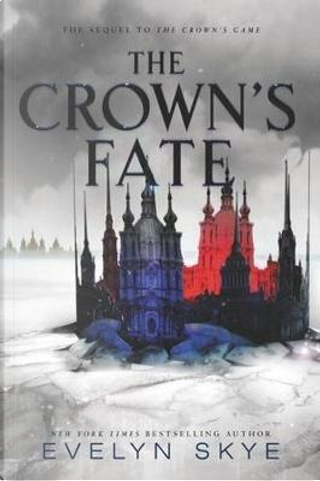 Crown's fate by Evelyn Skye