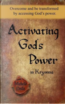 Activating God's Power in Keyonna by Michelle Leslie