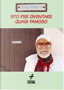 Sto per diventare quasi famoso by Remo Remotti