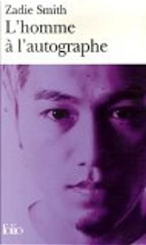 L'homme à l'autographe by Serge Chauvin, Jamila Chauvin, Zadie Smith