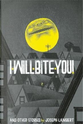 I Will Bite You! and Other Stories by Joseph Lambert