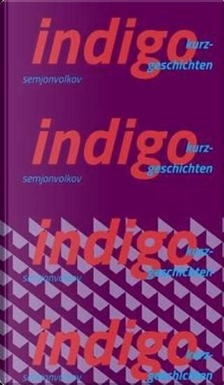 indigo by Semjon Volkov