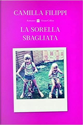 La sorella sbagliata by Camilla Filippi