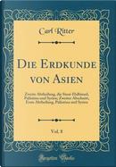 Die Erdkunde von Asien, Vol. 8 by Carl Ritter