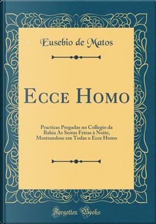 Ecce Homo by Eusebio de Matos