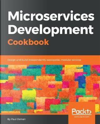 Microservice Development Cookbook by Paul Osman