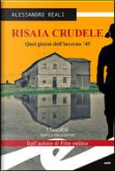 Risaia crudele by Alessandro Reali