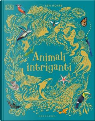 Animali intriganti by Ben Hoare