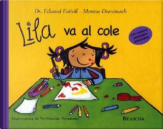 Lila va al cole / Lila Goes to School by Eduard Estivill